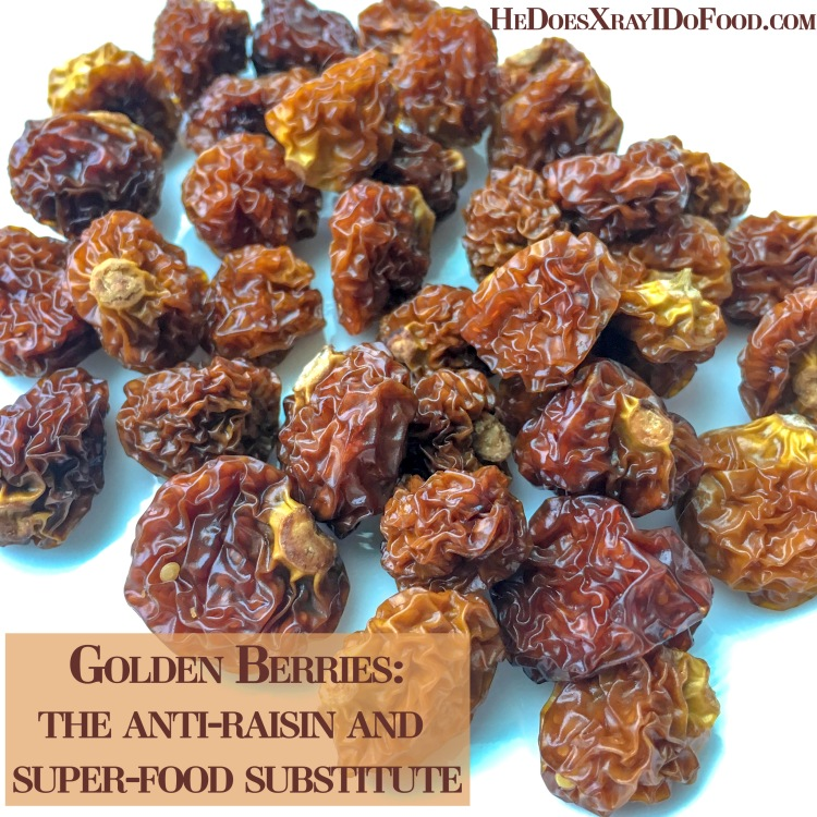 Golden berries, Inca Berries: The anti-raisin and super-food substitute-HeDoesXrayIDoFood.com