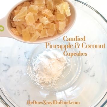 Candied Pineapple & Coconut Cupcakes~300 Calories each!- HeDoesXrayIDoFood.com
