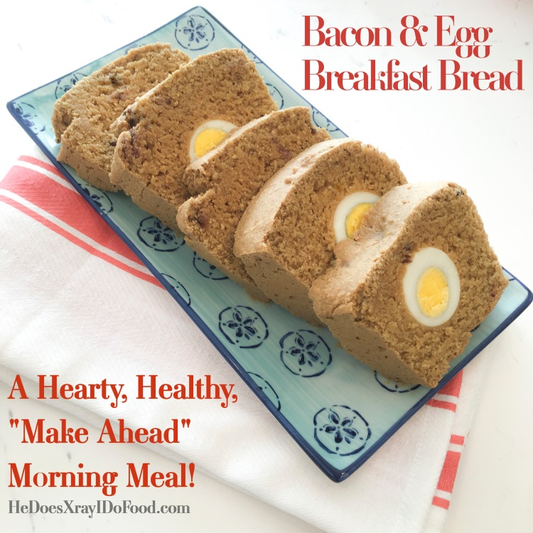 "Bacon & Egg Breakfast Bread-A hearty, healthy, ""Make Ahead"" morning meal!"