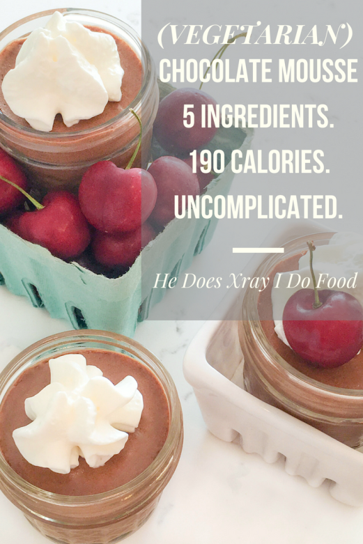 (Vegetarian) Restaurant-Level Chocolate Mousse; 5 ingredients & 190 calories. UNCOMPLICATED. HeDoesXrayIDoFood.com