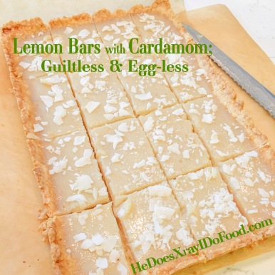 Lemon Bars with Cardamom; Guiltless & Eggless. 150 calories less and 1/2 the sugar of the average bar
