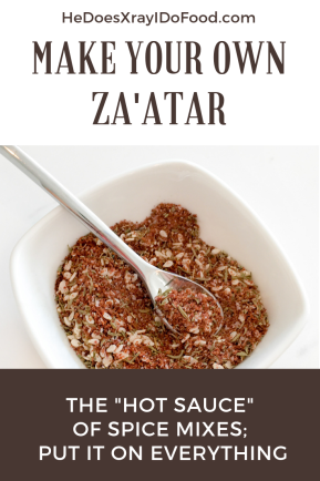 "MY ZAATAR RECIPE, THE ""HOT SAUCE"" OF SPICE MIXES; PUT IT ON EVERYTHING-HeDoesXrayIDoFood.com"