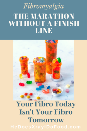 FIBROMYALGIA, THE MARATHON WITHOUT A FINISH LINE; YOUR FIBRO TODAY ISN'T YOUR FIBRO TOMORROW