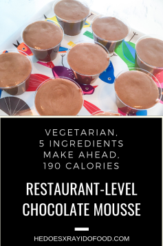 (VEGETARIAN) RESTAURANT-LEVEL CHOCOLATE MOUSSE; 5 INGREDIENTS & 190 CALORIES. UNCOMPLICATED-HeDoesXrayIDoFood.com